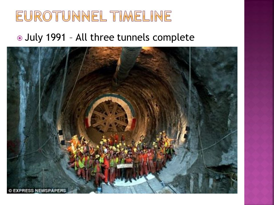 Eurotunnel TimeLine July 1991 – All three tunnels complete