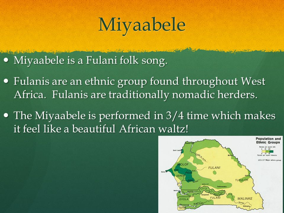 Miyaabele Miyaabele is a Fulani folk song.