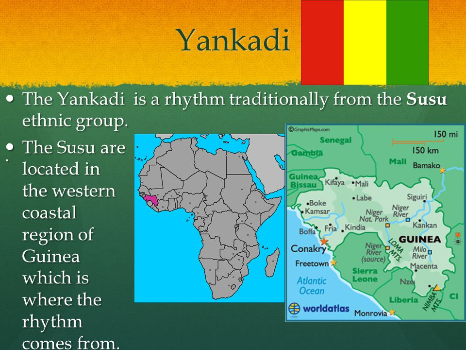 Yankadi The Yankadi is a rhythm traditionally from the Susu ethnic group. .