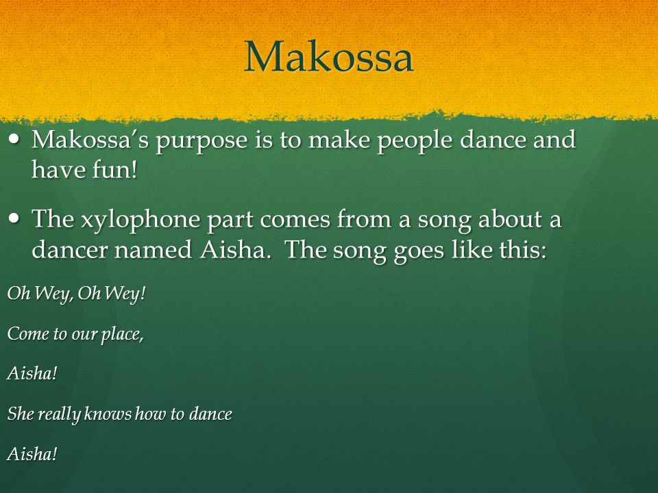 Makossa Makossa's purpose is to make people dance and have fun!