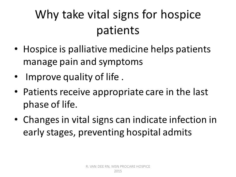 Why take vital signs for hospice patients