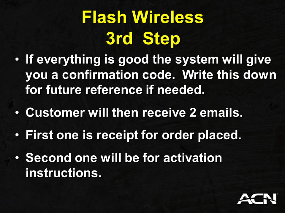 Flash Wireless 3rd Step. If everything is good the system will give you a confirmation code. Write this down for future reference if needed.