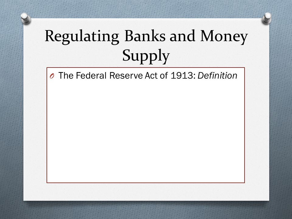 Regulating Banks and Money Supply