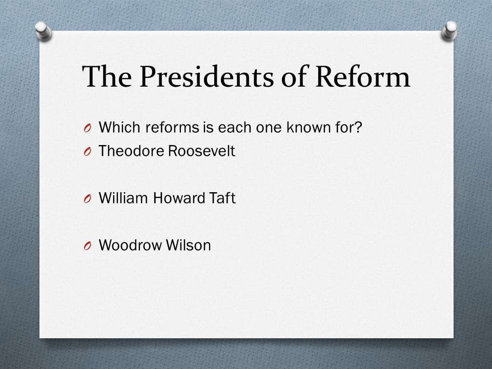 The Presidents of Reform