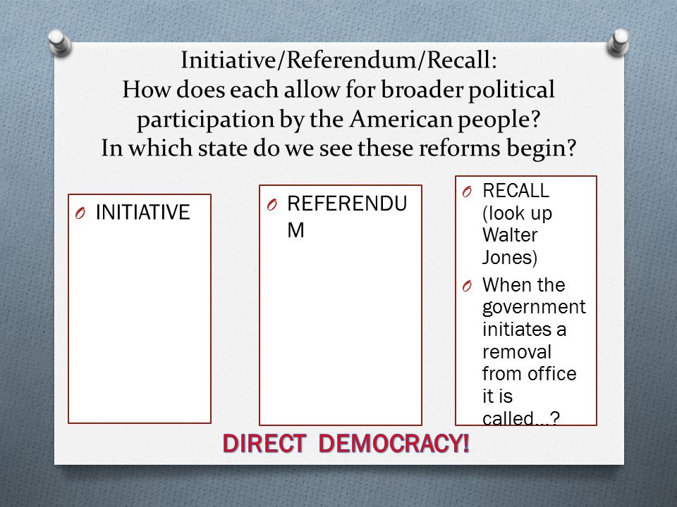 direct democracy initiative referendum and recall are used in state and local politics I racial minorities and the lawmaking process:  the politics of initiative, referendum,  challenge of direct democracy to state constitutional jurisprudence,.