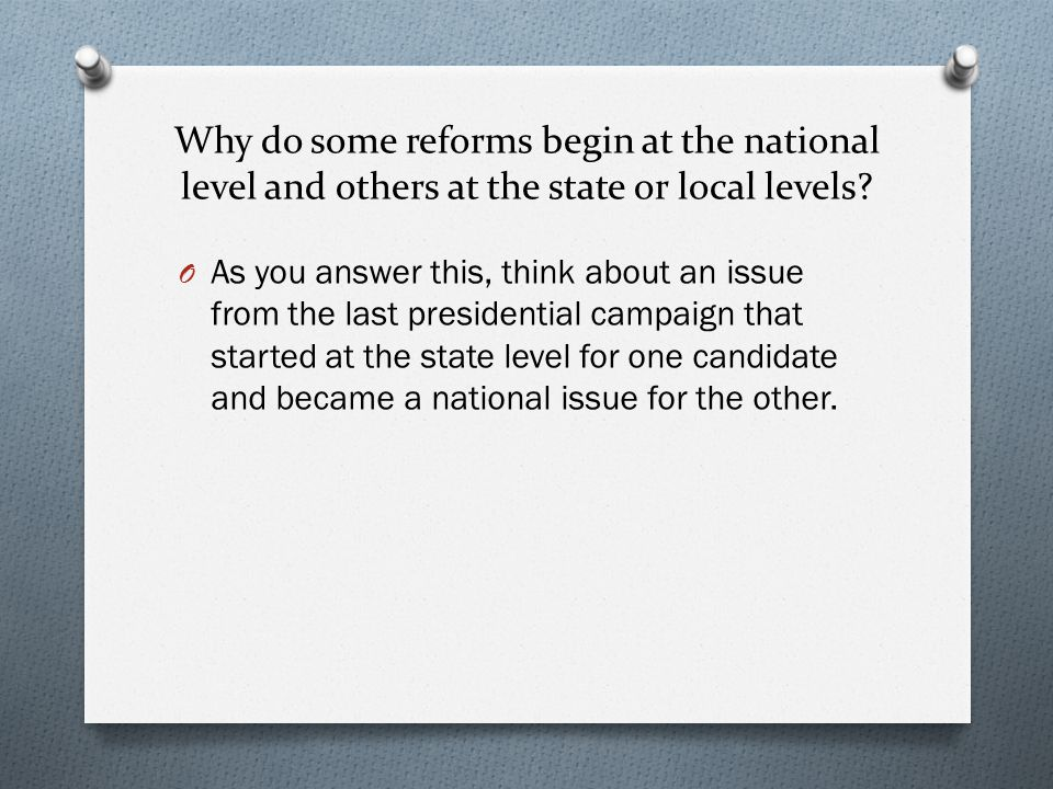 Why do some reforms begin at the national level and others at the state or local levels