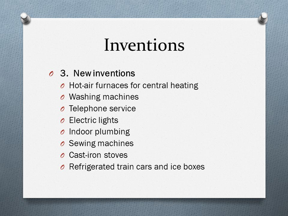 Inventions 3. New inventions Hot-air furnaces for central heating