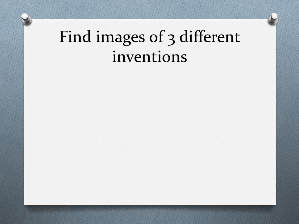 Find images of 3 different inventions