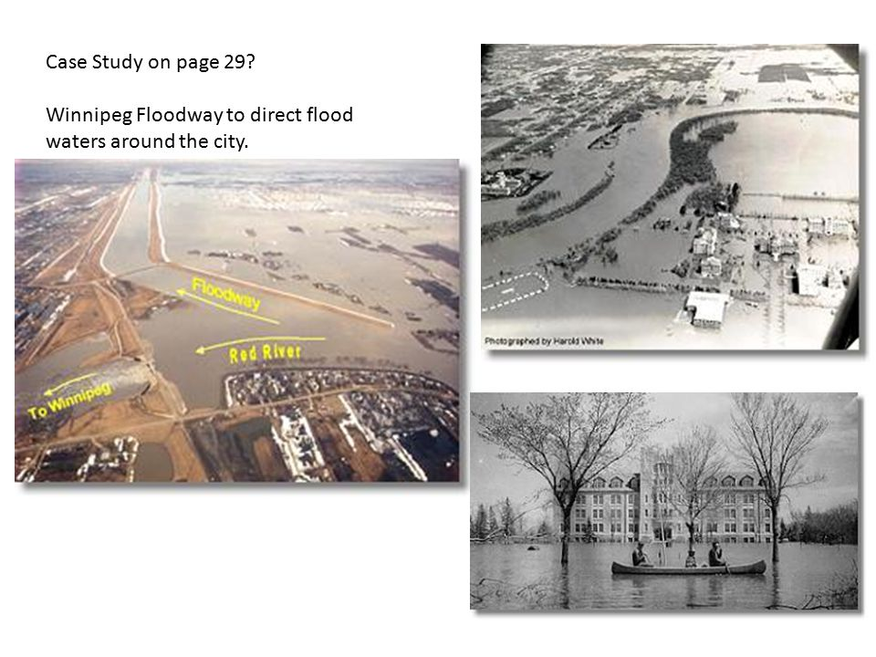 Case Study on page 29 Winnipeg Floodway to direct flood waters around the city.