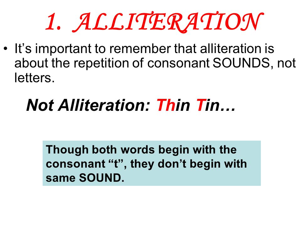 1. ALLITERATION Not Alliteration: Thin Tin…