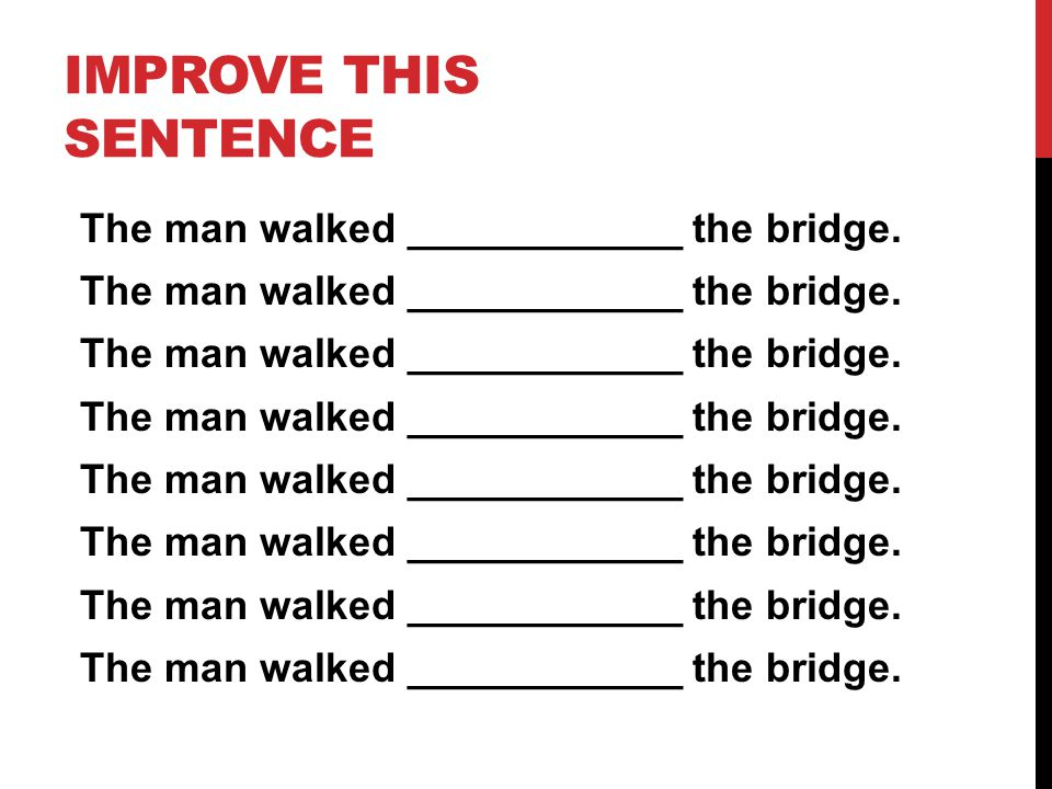 The man walked ____________ the bridge.