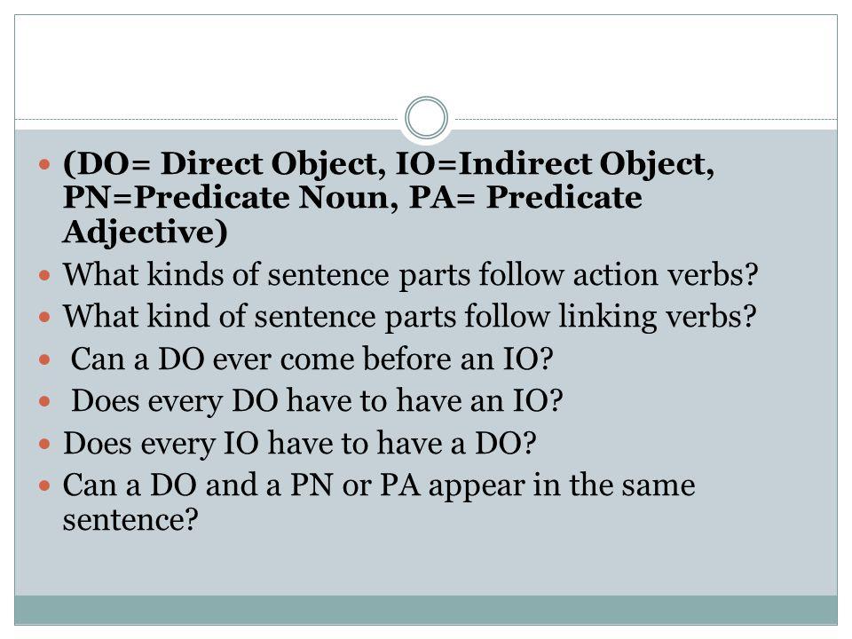 (DO= Direct Object, IO=Indirect Object, PN=Predicate Noun, PA= Predicate Adjective)