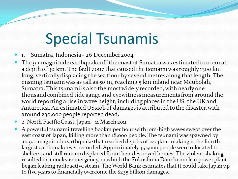 Special Tsunamis 1. Sumatra, Indonesia - 26 December 2004