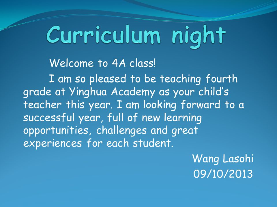 Curriculum night Welcome to 4A class!