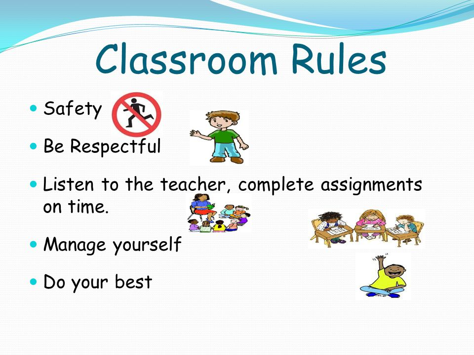 Classroom Rules Safety Be Respectful