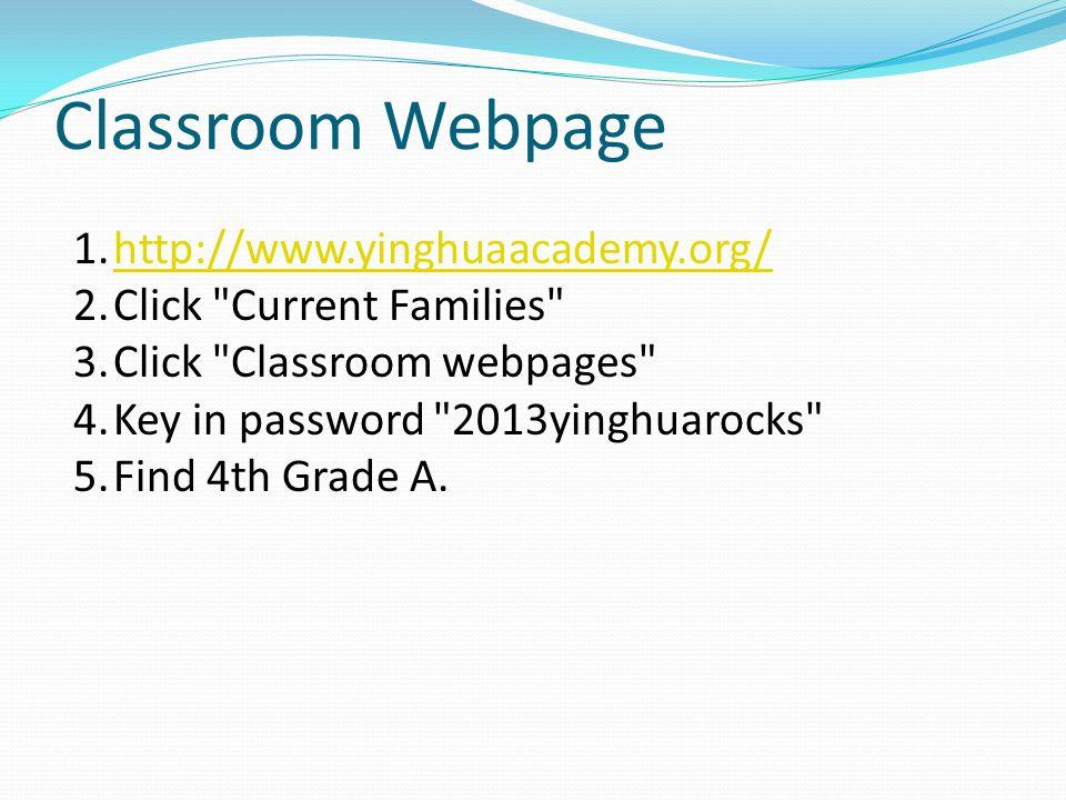 Classroom Webpage http://www.yinghuaacademy.org/