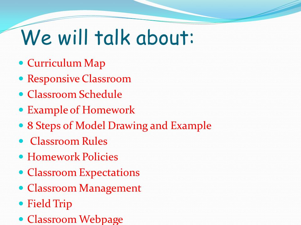 We will talk about: Curriculum Map Responsive Classroom