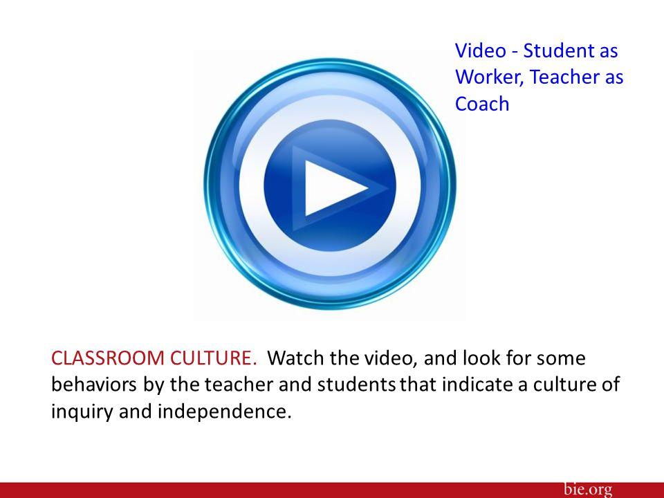 Video - Student as Worker, Teacher as Coach