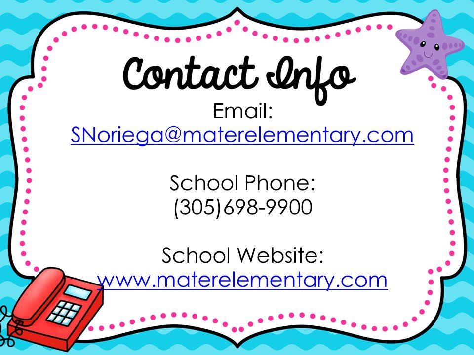 Email: SNoriega@materelementary.com. School Phone: (305)698-9900.
