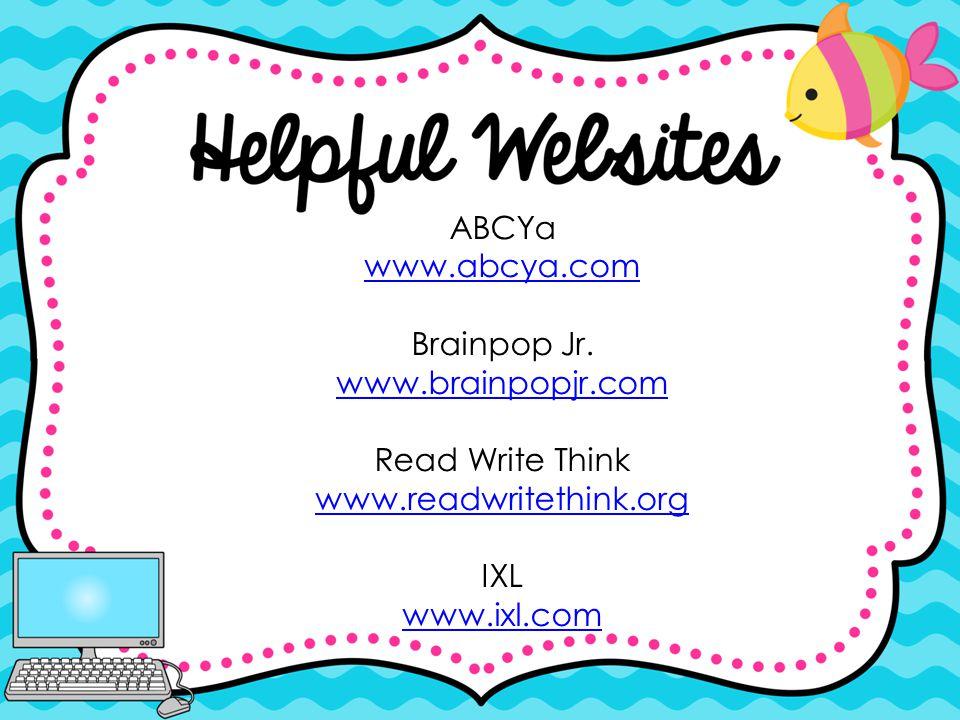 ABCYa www.abcya.com. Brainpop Jr. www.brainpopjr.com. Read Write Think. www.readwritethink.org.