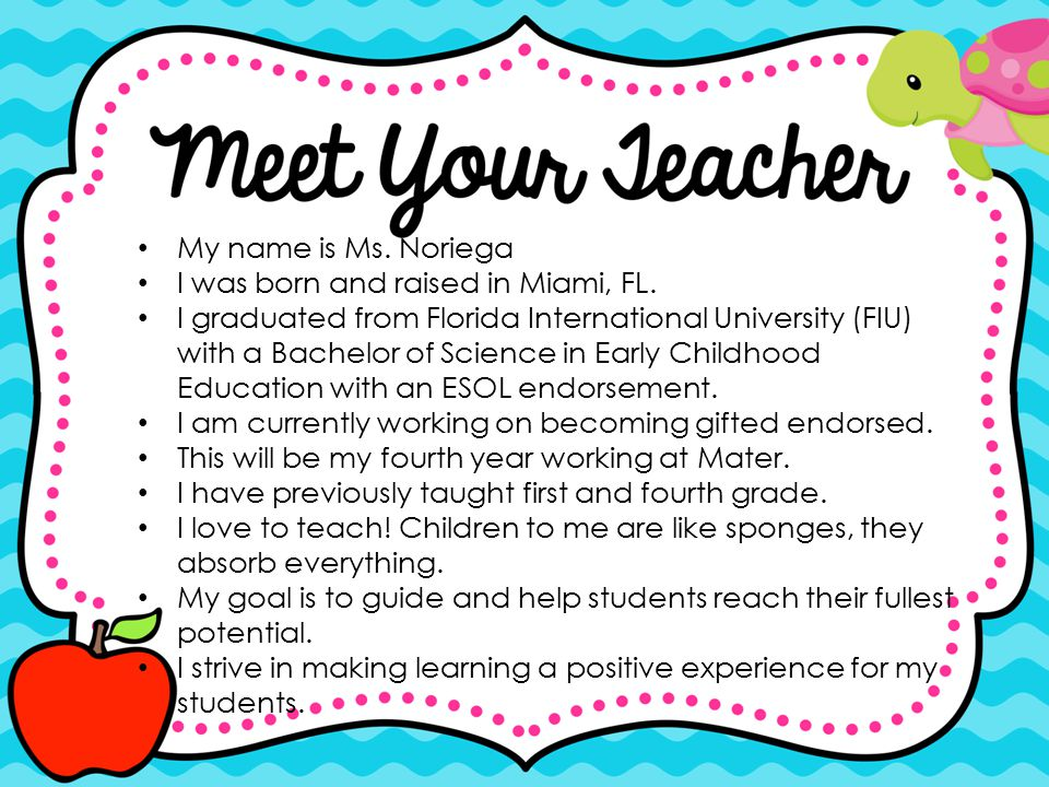 My name is Ms. Noriega I was born and raised in Miami, FL.