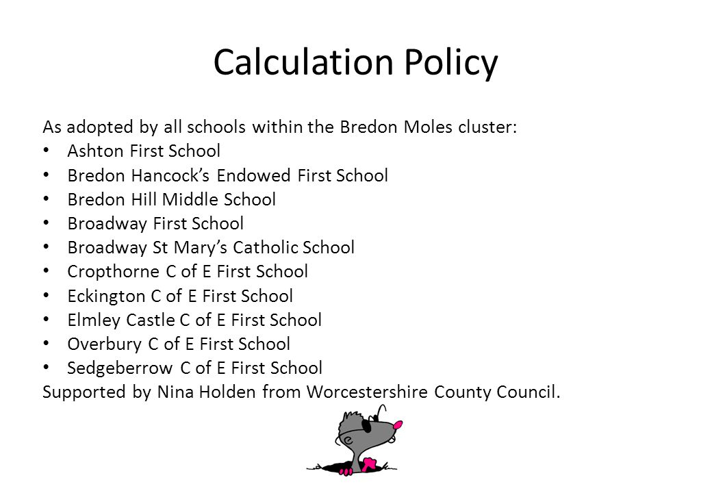 Calculation Policy As adopted by all schools within the Bredon Moles cluster: Ashton First School.