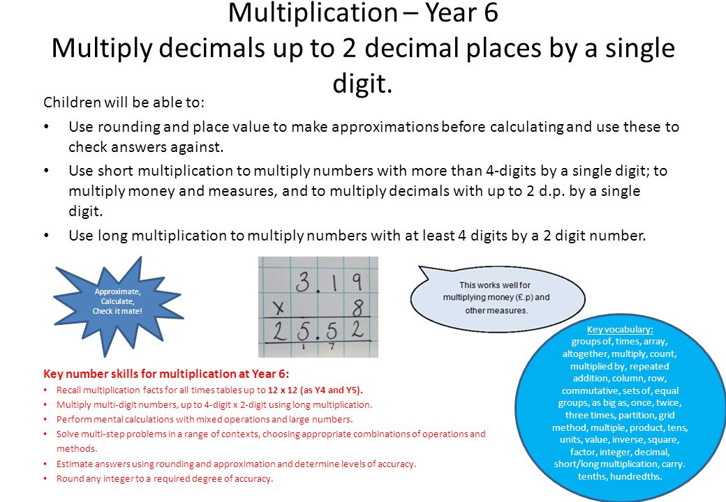 Multiplication – Year 6 Multiply decimals up to 2 decimal places by a single digit.