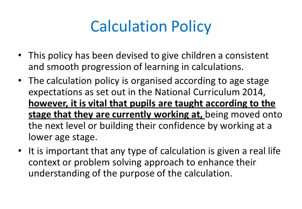 Calculation Policy This policy has been devised to give children a consistent and smooth progression of learning in calculations.