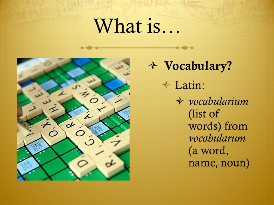 What is… Vocabulary Latin: