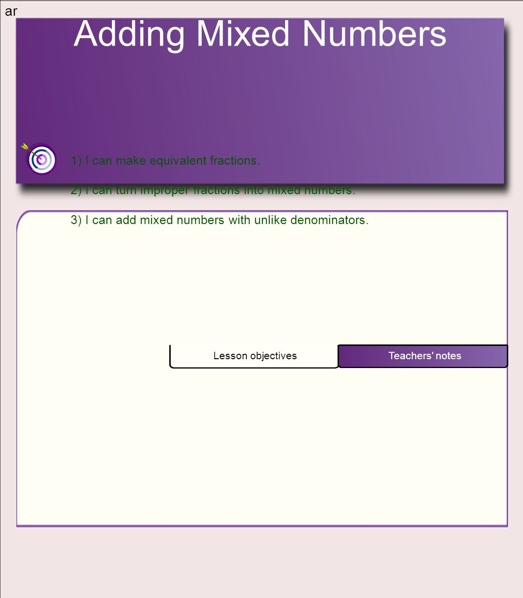 Adding Mixed Numbers ar 1) I can make equivalent fractions.
