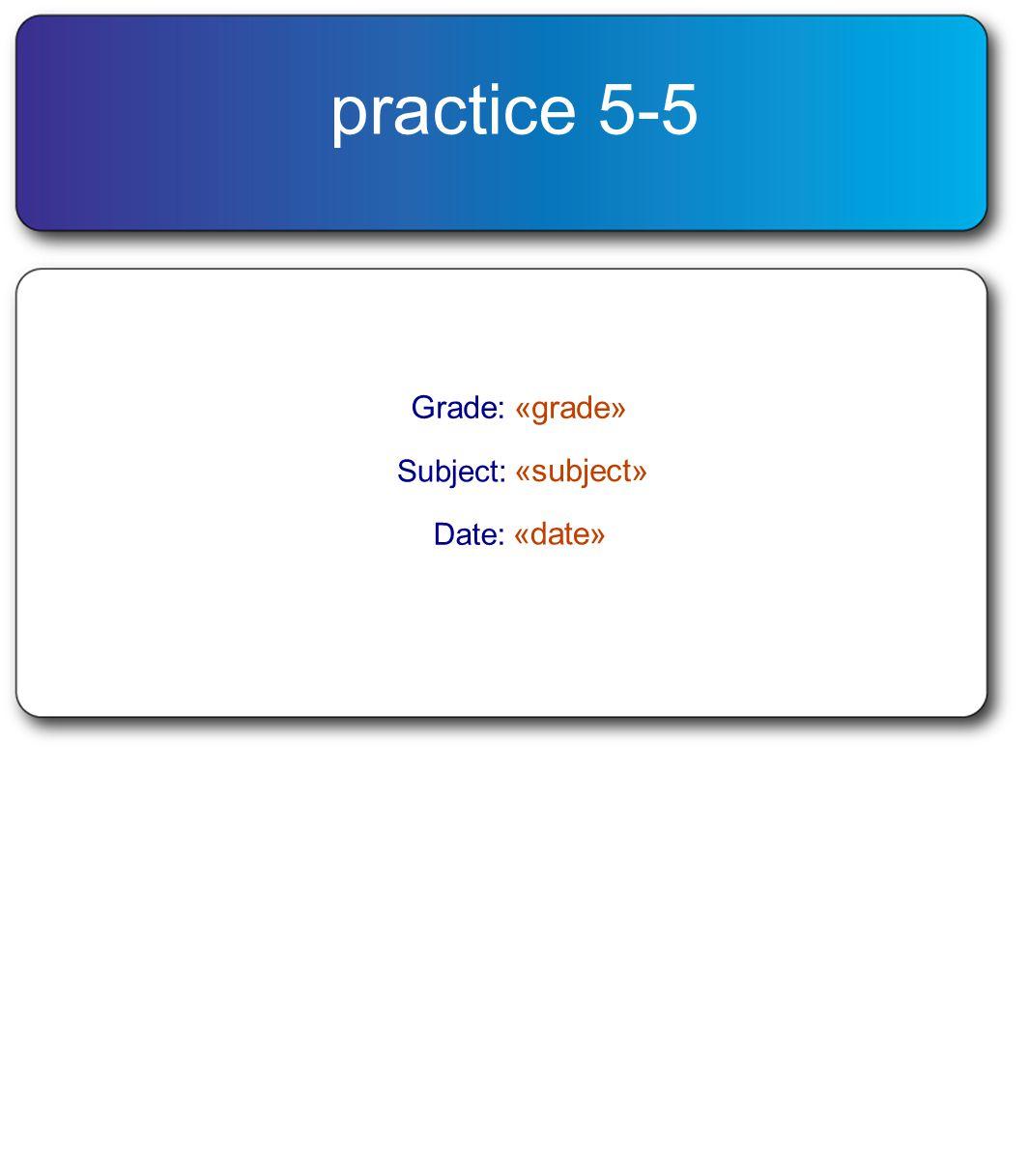 practice 5-5 Grade: «grade» Subject: «subject» Date: «date»