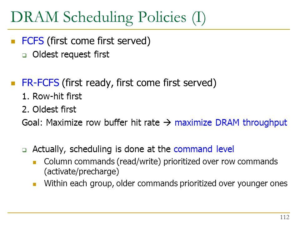 DRAM Scheduling Policies (I)