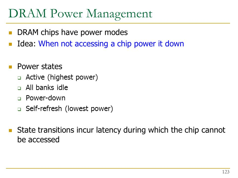 DRAM Power Management DRAM chips have power modes