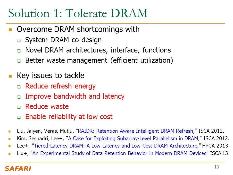 Solution 1: Tolerate DRAM