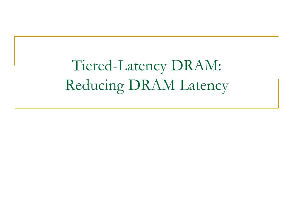 Tiered-Latency DRAM: Reducing DRAM Latency