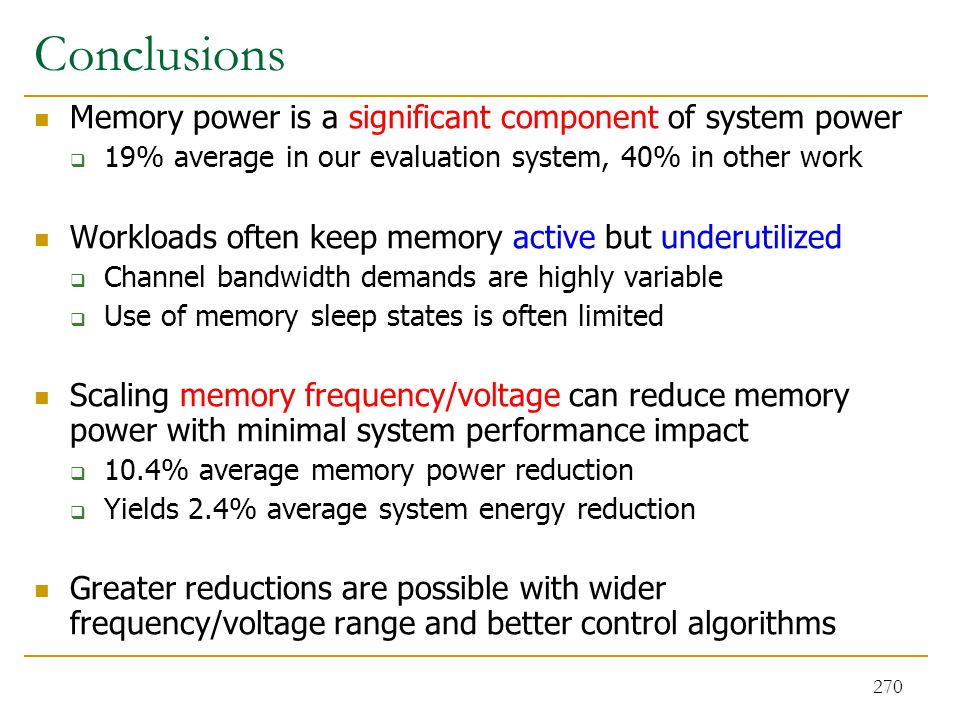 Conclusions Memory power is a significant component of system power