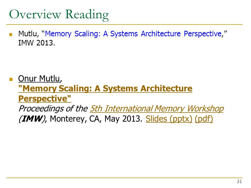 Overview Reading Mutlu, Memory Scaling: A Systems Architecture Perspective, IMW 2013.