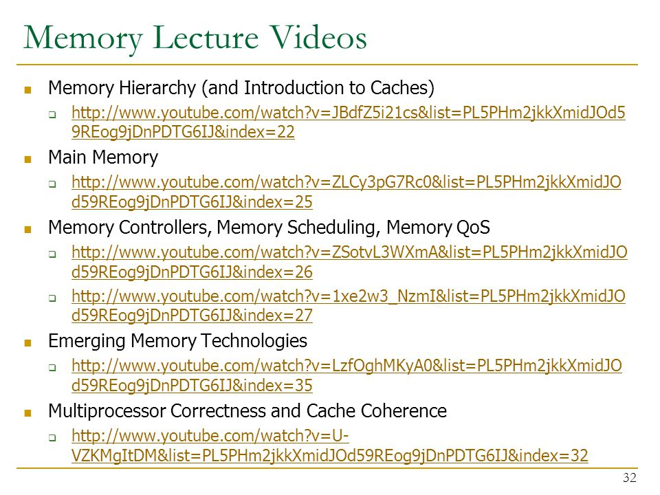 Memory Lecture Videos Memory Hierarchy (and Introduction to Caches)
