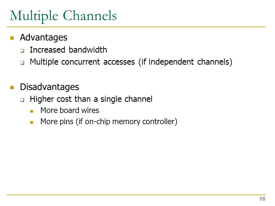 Multiple Channels Advantages Disadvantages Increased bandwidth