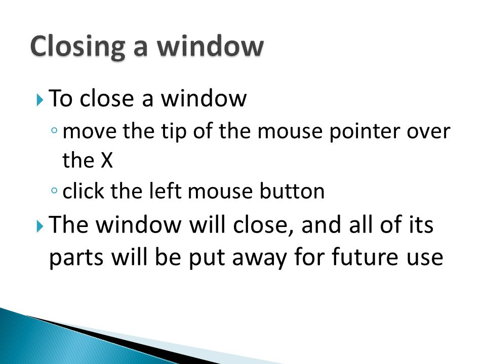 Closing a window To close a window
