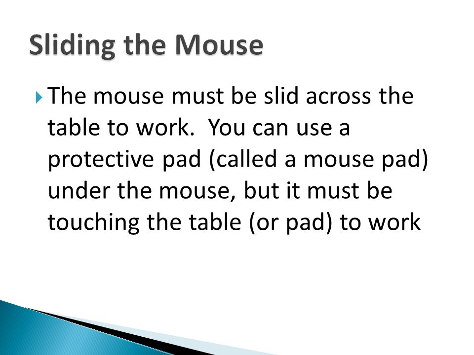 Sliding the Mouse