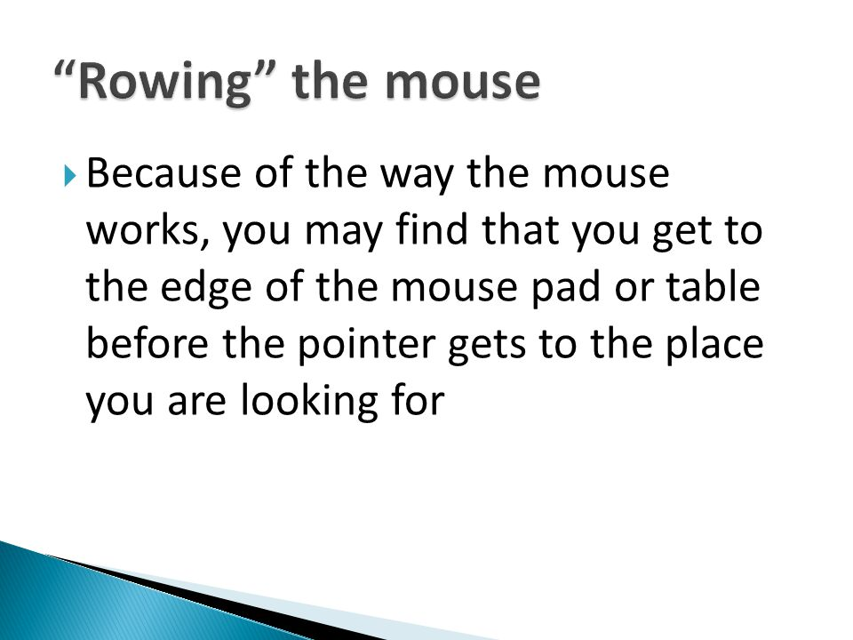 Rowing the mouse