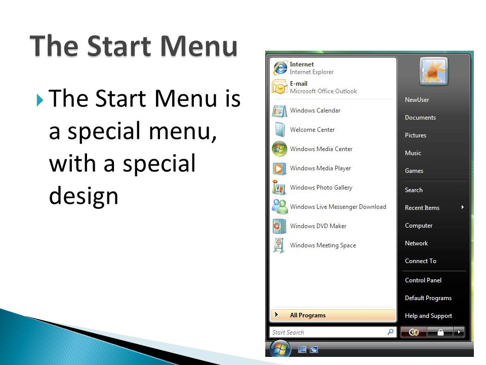 The Start Menu The Start Menu is a special menu, with a special design