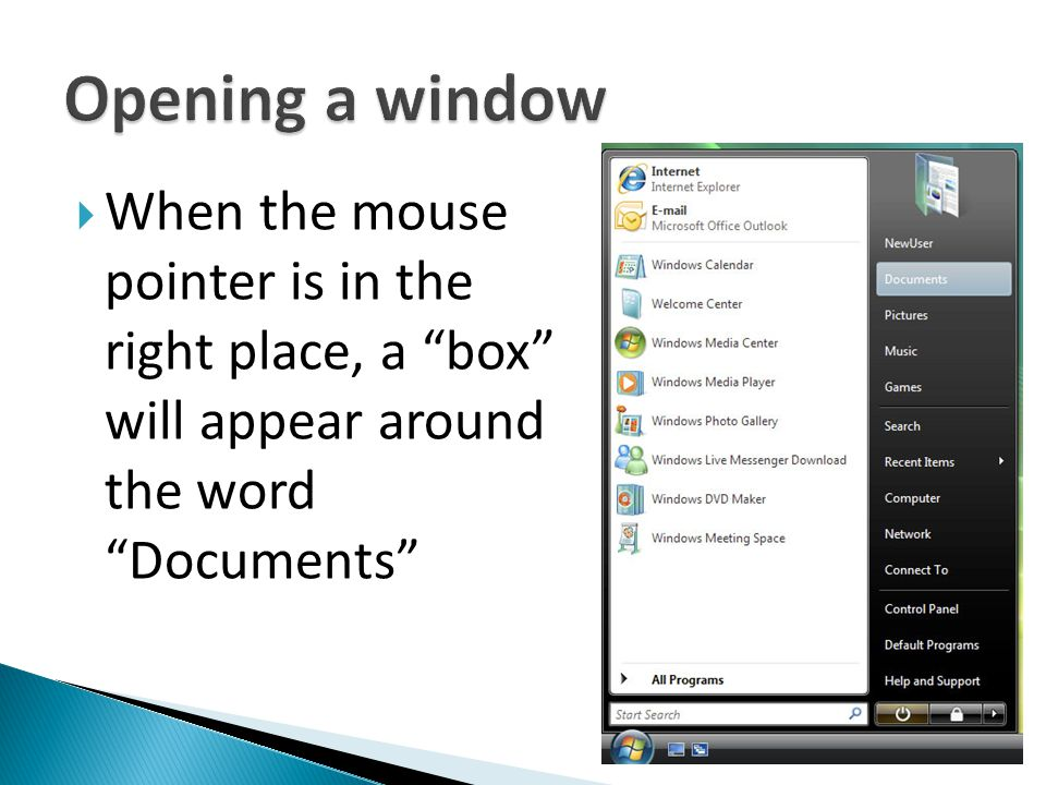 Opening a window When the mouse pointer is in the right place, a box will appear around the word Documents