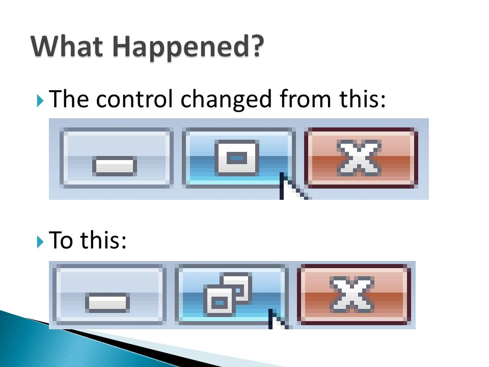 What Happened The control changed from this: To this: