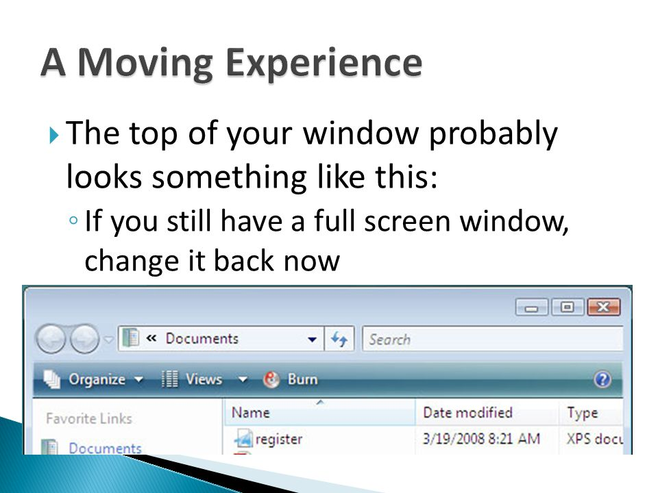 A Moving Experience The top of your window probably looks something like this: If you still have a full screen window, change it back now.