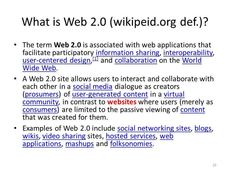 What is Web 2.0 (wikipeid.org def.)