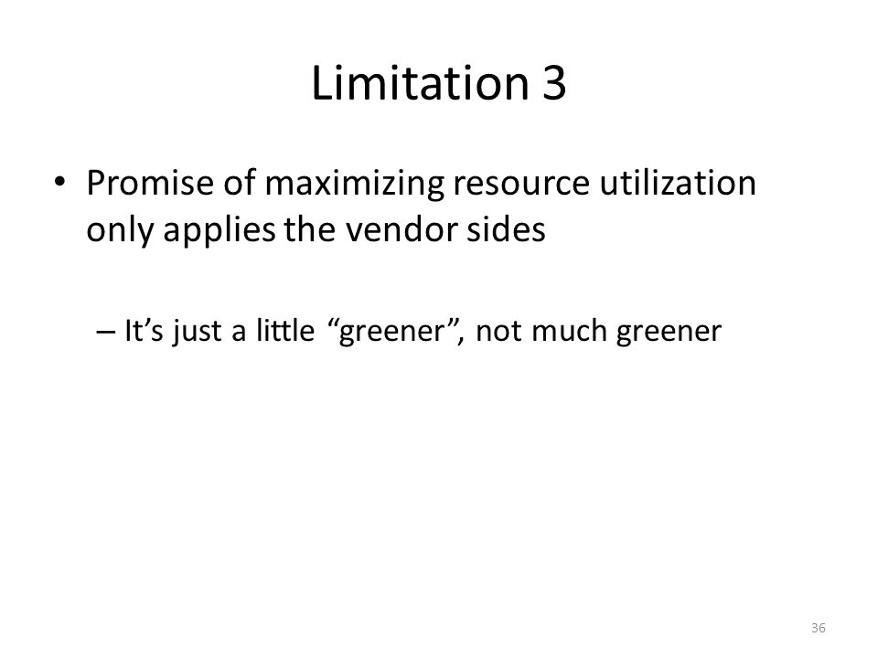 Limitation 3 Promise of maximizing resource utilization only applies the vendor sides.