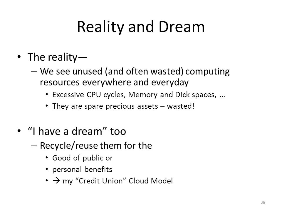 Reality and Dream The reality— I have a dream too