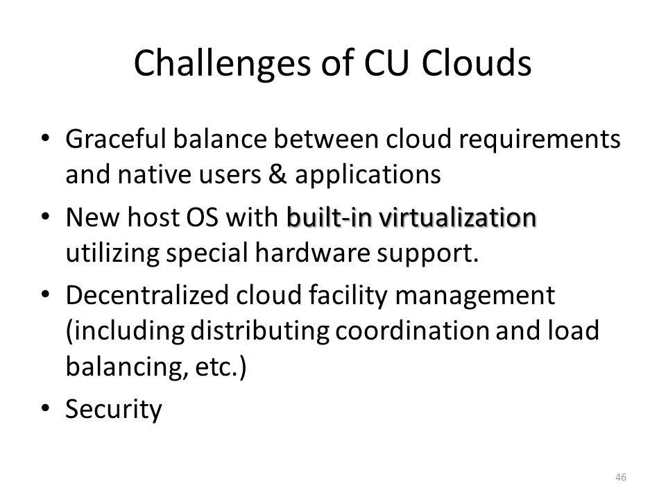 Challenges of CU Clouds